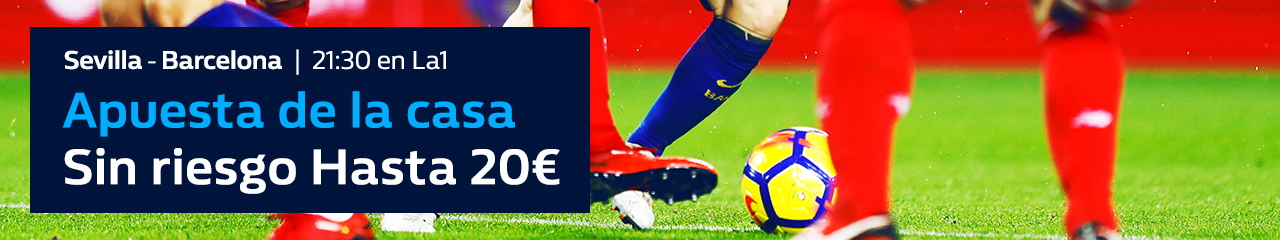 William Hill: Final Copa. Barça vs. Sevilla. Apuesta de la casa