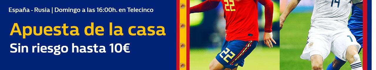 William Hill: España vs. Rusia. Apuesta de la casa