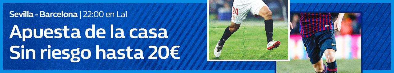 William Hill: Sevilla vs. Barça. Hasta 20€ sin riesgo