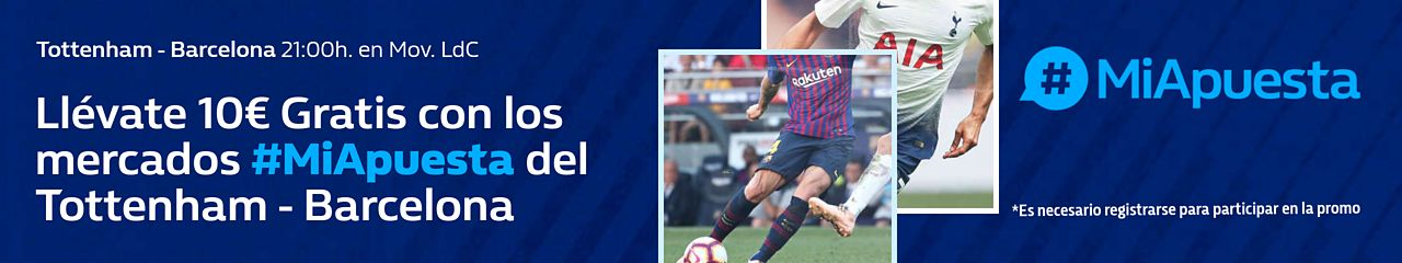 William Hill: Tottenham vs. Barça. #MiApuesta Llévate 10€ GRATIS
