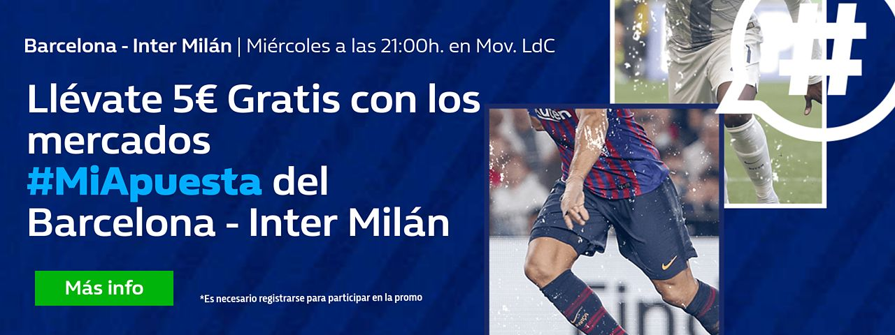 William Hill: Barça vs. Inter. #MiApuesta Llévate 5€ GRATIS