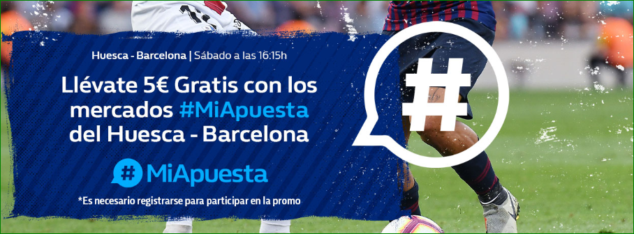 William Hill: Huesca vs. FC Barcelona. #MiApuesta Llévate 5€ GRATIS