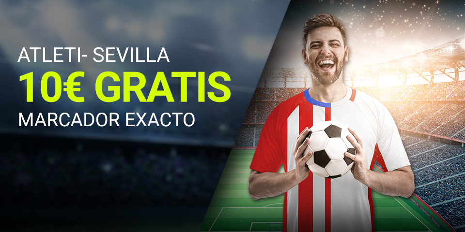 Luckia: At. Madrid vs. Sevilla. Apuesta segura