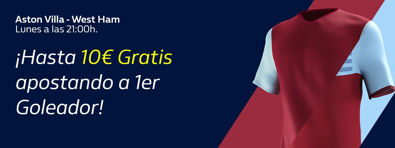 William Hill: Aston Villa - West Ham. Apuesta a 1er Goleador y llévate 10€ GRATIS