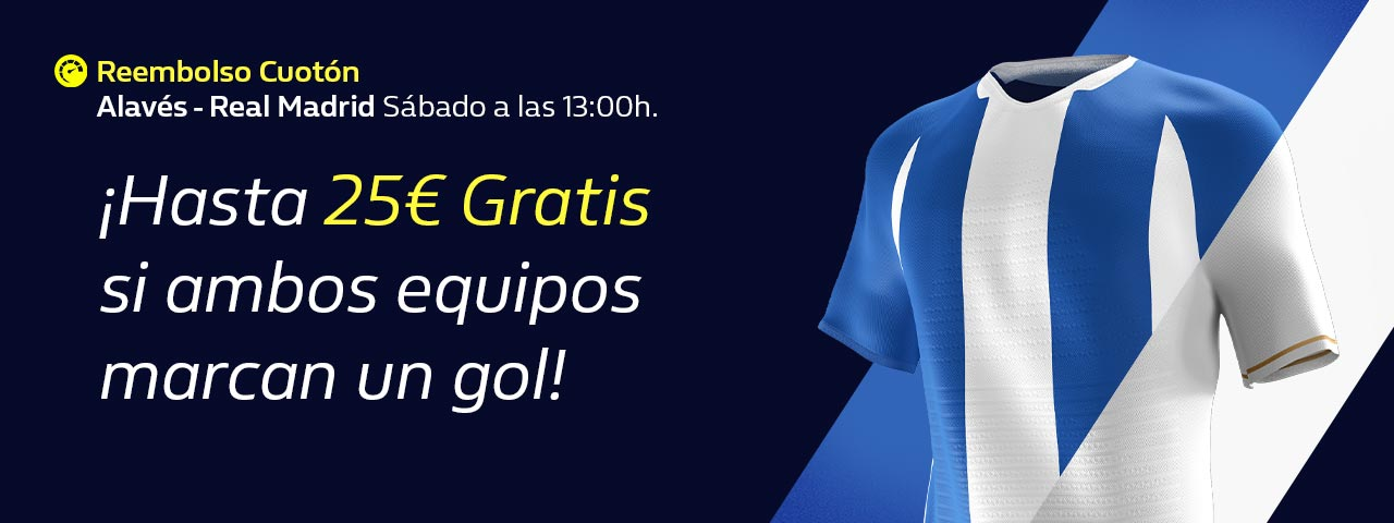 William Hill: Alavés – Real Madrid. 25€ GRATIS si ambos equipos marcan