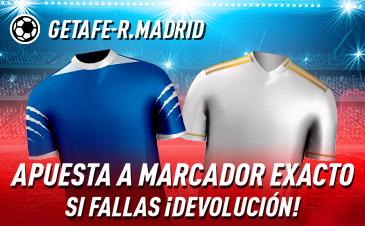 Sportium: Getafe - Real Madrid. Apuesta a 'Marcador Exacto'… Si fallas ¡Devolución!