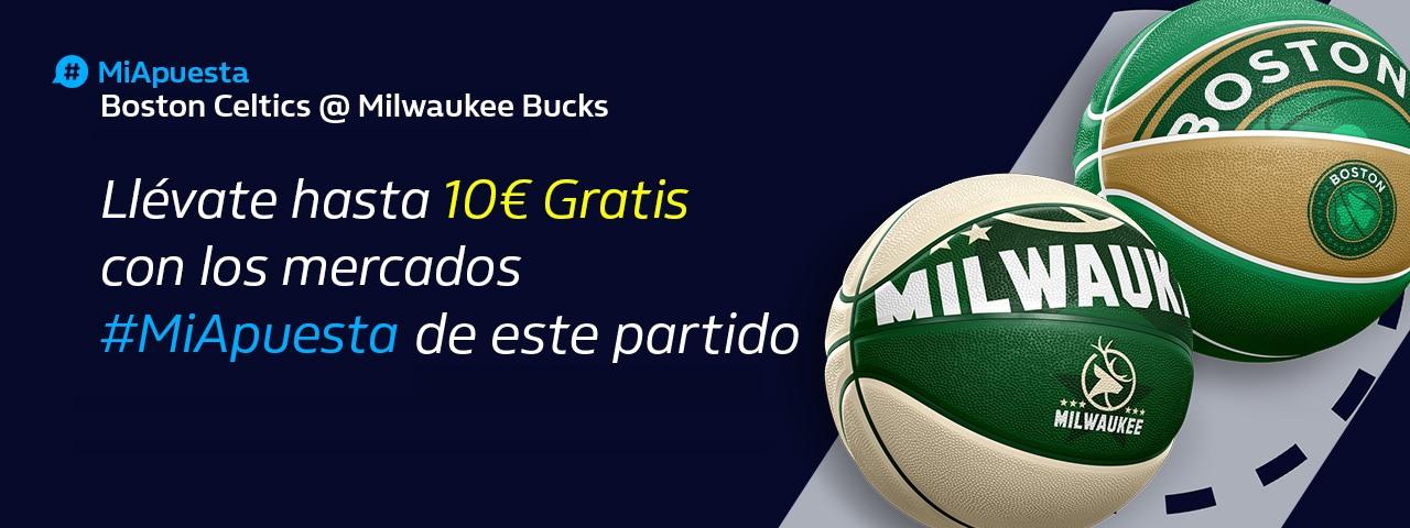 William Hill: Boston Celtics @ Milwaukee Bucks. Hasta 10€ sin riesgo con #MiApuesta