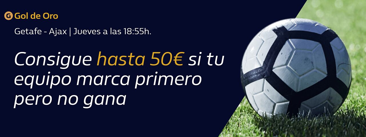 William Hill: Getafe - Ajax. Llévate hasta 50€ si tu equipo pierde