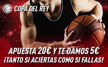 Sportium: Copa del Rey ACB 2020. Haz tú apuesta y te damos 5€ ¡¡¡GRATIS!!!