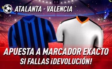 Sportium: Atalanta - Valencia. Apuesta a 'Marcador Exacto'… Si fallas ¡Devolución!