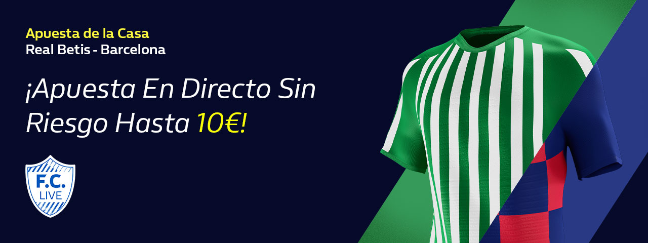 William Hill: Real Betis – FC Barcelona. Hasta 10€ en directo sin riesgo