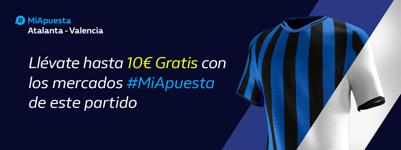 William Hill: Atalanta - Valencia. Hasta 10€ sin riesgo con #MiApuesta