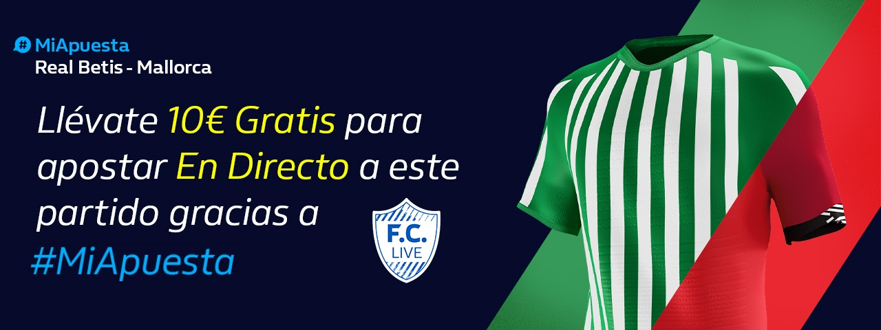 William Hill: Real Betis – Mallorca. Hasta 10€ en directo sin riesgo