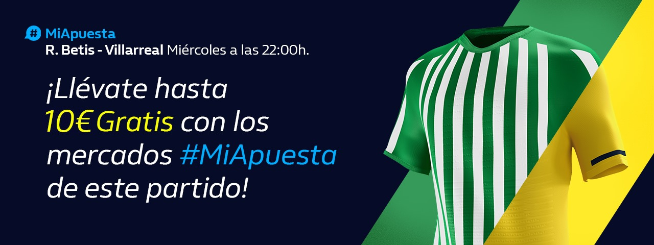 William Hill: R. Betis - Villarreal. Hasta 10€ sin riesgo con #MiApuesta