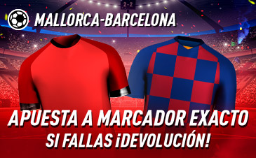 Sportium: Mallorda - Barça. Apuesta a 'Marcador Exacto'… Si fallas ¡Devolución!