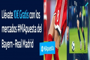 William Hill: Bayern vs. Real Madrid. #MiApuesta Llévate 10€ GRATIS