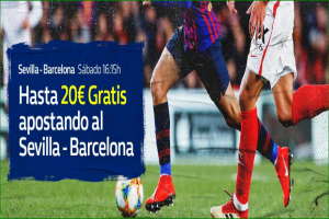 William Hill: Sevilla vs. Barça. Llévate hasta 20€ GRATIS