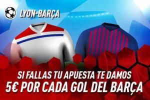 Sportium: Lyon vs. Barça. Si fallas tu apuesta, 5€ GRATIS por cada GOL del Barça