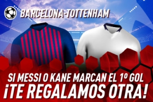 Sportium: Barça vs.Tottenham. Si Si Messi o Kane marcan el primer gol ¡Devolución!