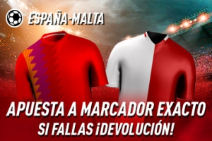 Sportium: España vs. Malta. Apuesta a 'Marcador Exacto'… Si fallas ¡Devolución!