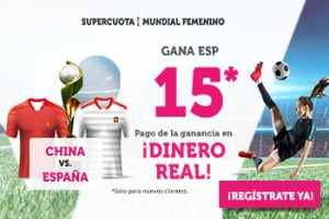 Wanabet: China vs. España @15.0 + 100€