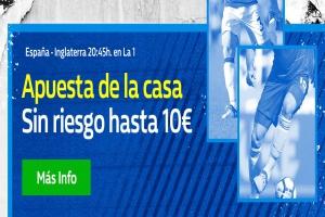 William Hill: España vs. Inglaterra. Hasta 10€ sin riesgo