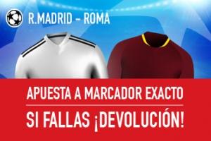 Sportium: R. Madrid vs. Roma. Apuesta a 'Marcador Exacto'… Si fallas ¡Devolución!