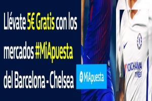 William Hill: Barça vs. Chelsea. #MiApuesta Llévate 5€ GRATIS