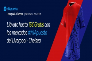 William Hill: Liverpool vs. Chelsea. #MiApuesta Llévate 15€ GRATIS