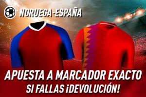 Sportium: Noruega vs. España. Apuesta a 'Marcador Exacto'… Si fallas ¡Devolución!