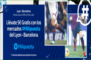 William Hill: Lyon vs. Barça. #MiApuesta Llévate 5€ GRATIS