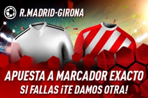 Sportium: R.Madrid-Girona. Apuesta a 'Marcador Exacto'… Si fallas ¡Devolución!