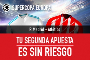 Sportium: Supercopa Europa. Real Madrid vs. At. Madrid. Apuesta y la segunda ¡SIN RIESGO!